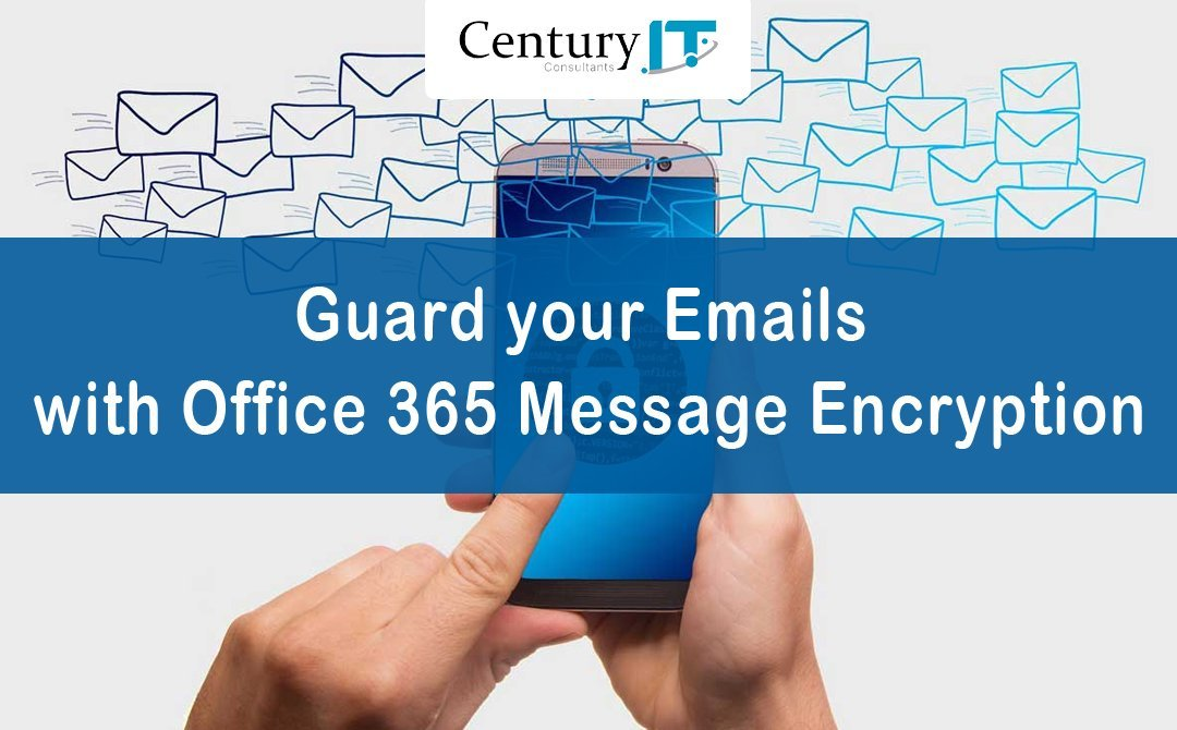 Guard Your Emails with Office 365 Message Encryption