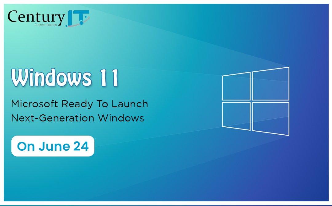 window 11 Microsoft Ready to lauch Next Generation